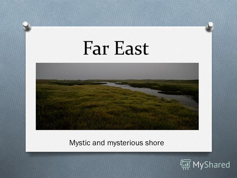 Far East Mystic and mysterious shore