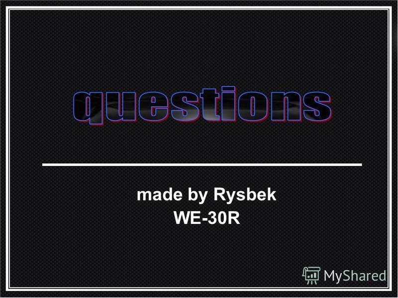 made by Rysbek WE-30R