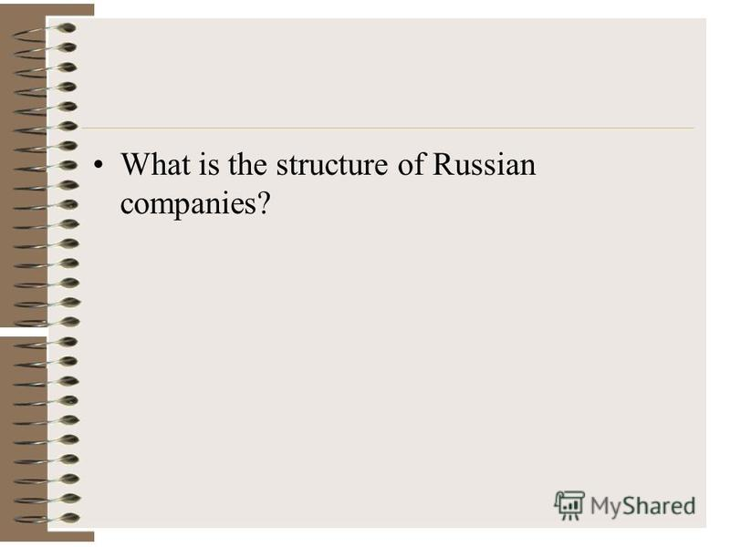 What is the structure of Russian companies?
