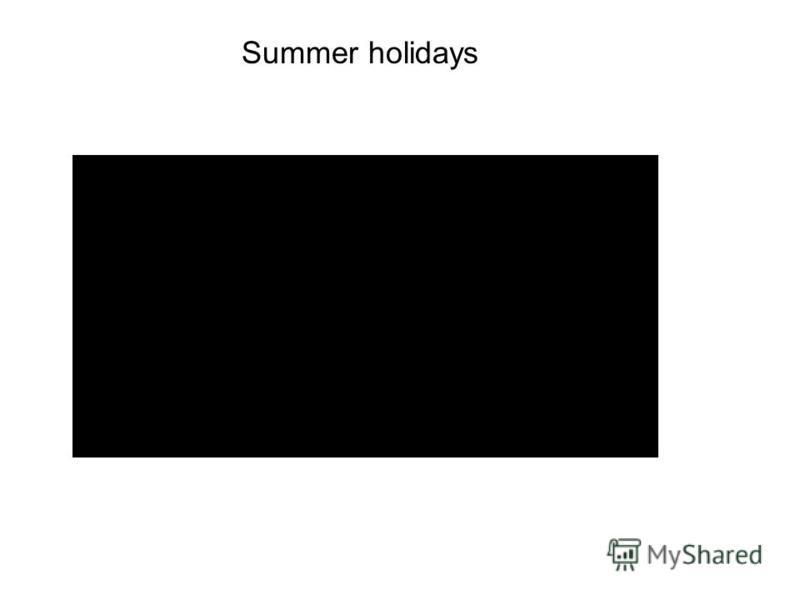SuЫ Ы Summer holidays
