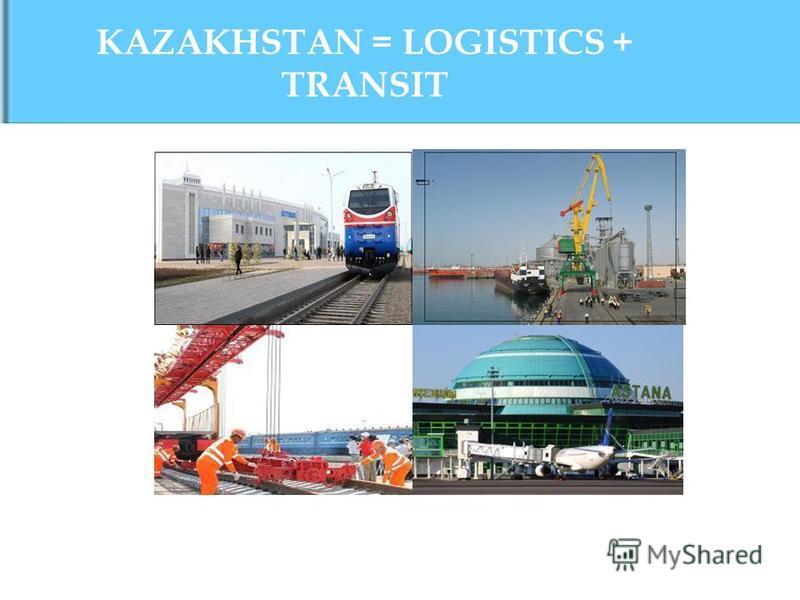 KAZAKHSTAN = LOGISTICS + TRANSIT