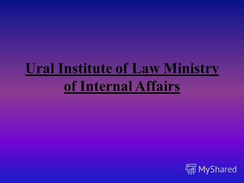 Ural Institute of Law Ministry of Internal Affairs