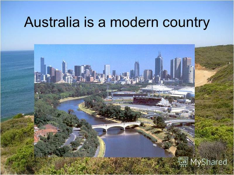 Australia is a modern country