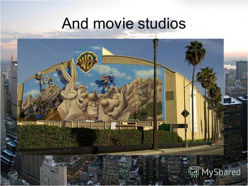 And movie studios