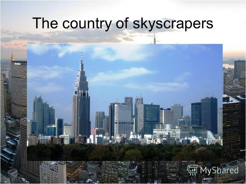 The country of skyscrapers