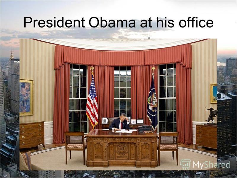 President Obama at his office