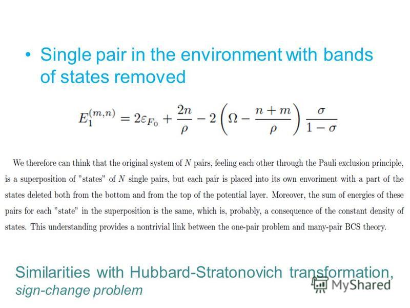 Single pair in the environment with bands of states removed Similarities with Hubbard-Stratonovich transformation, sign-change problem