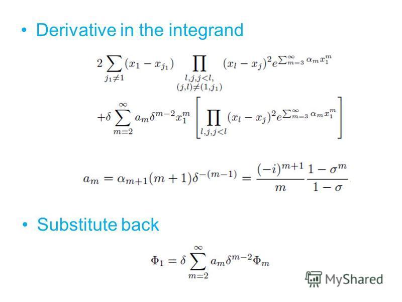 Derivative in the integrand Substitute back