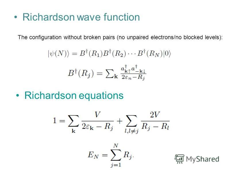 Richardson wave function The configuration without broken pairs (no unpaired electrons/no blocked levels): Richardson equations