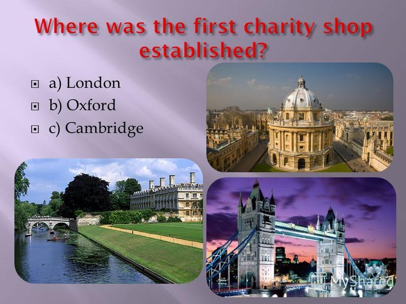 a) London b) Oxford c) Cambridge