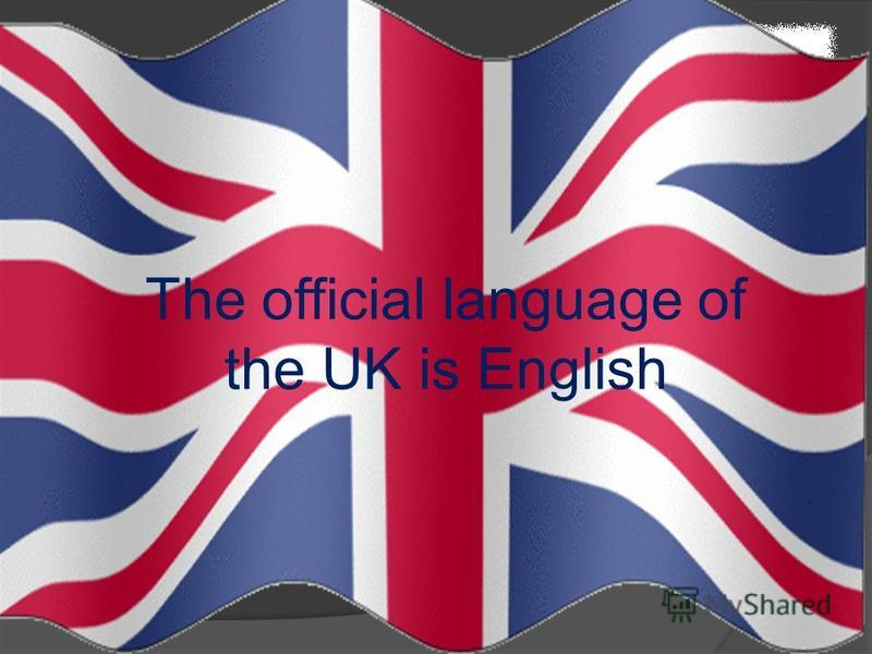 The official language of the UK is English