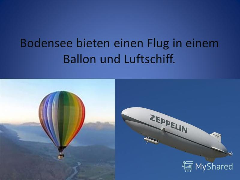 Bodensee bieten einen Flug in einem Ballon und Luftschiff.