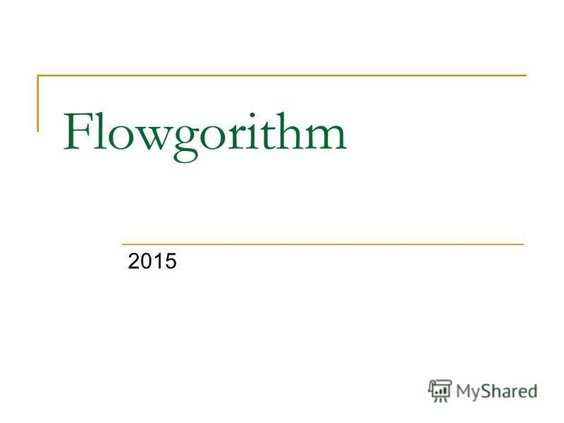 Flowgorithm 2015
