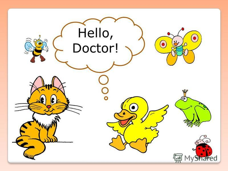 Hello! I am a Doctor.