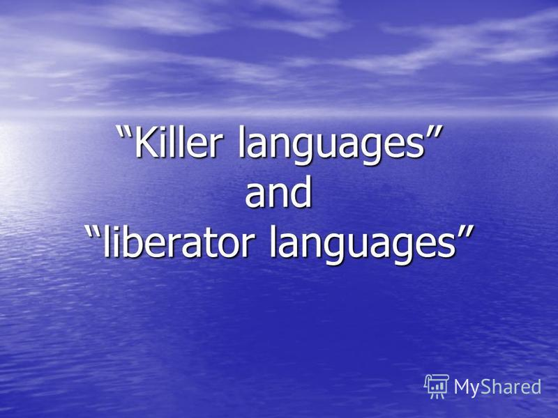 Killer languages and liberator languages