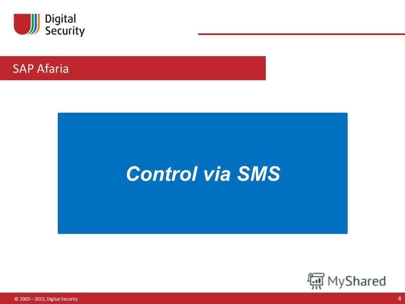 SAP Afaria © 20032015, Digital Security 4 Control via SMS