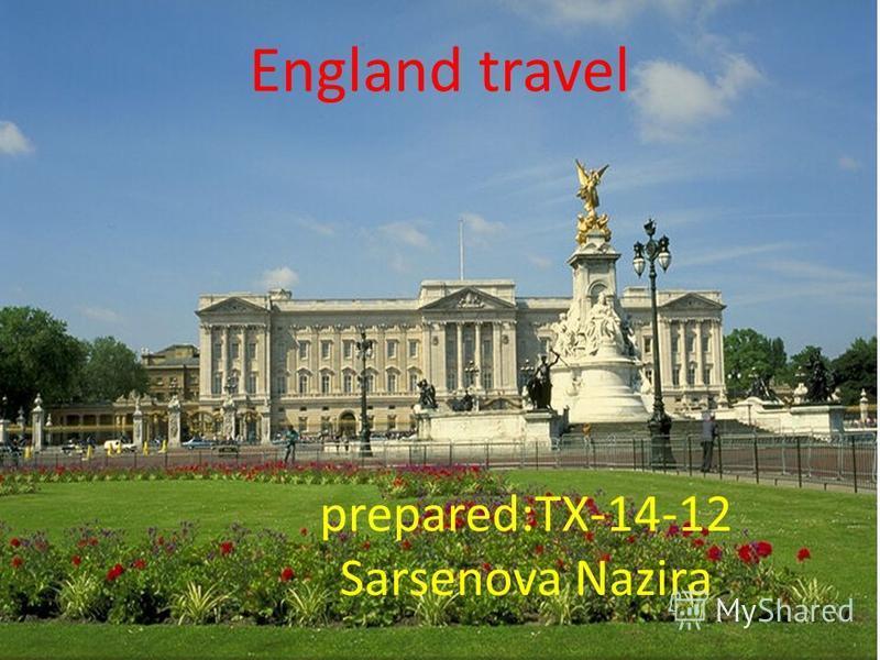 prepared:TX-14-12 Sarsenova Nazira England travel