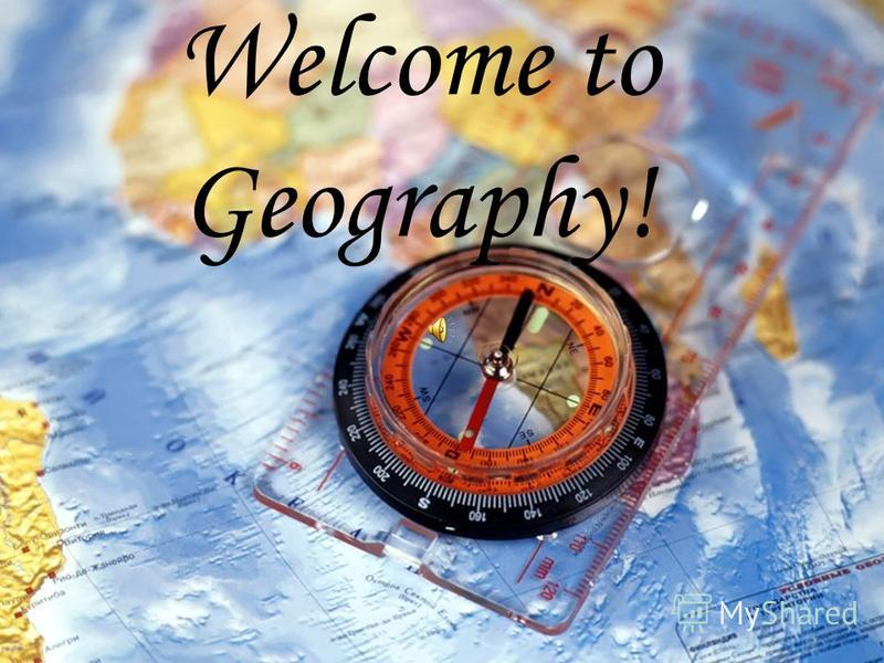 Welcome to Geography!