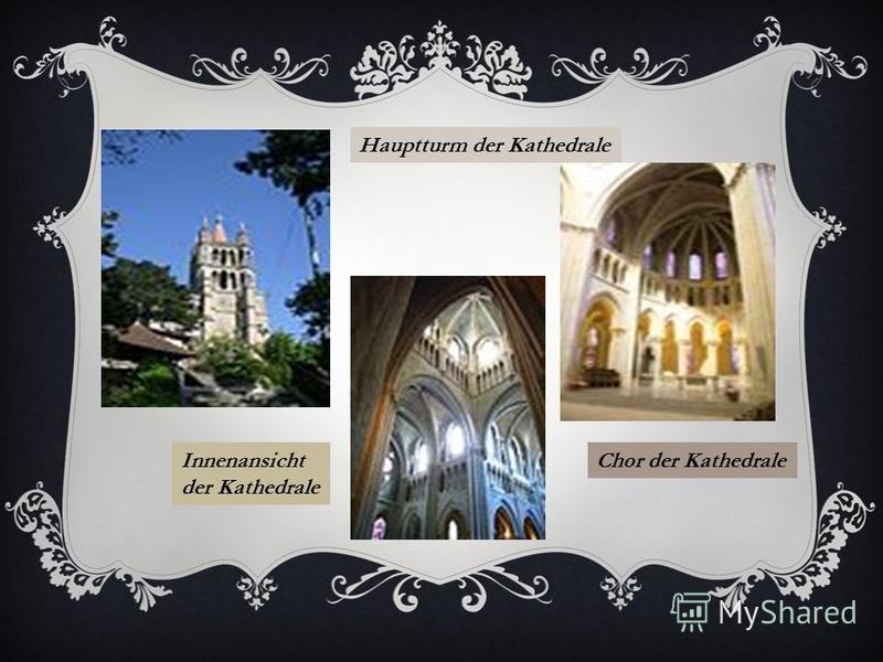 Hauptturm der Kathedrale Innenansicht der Kathedrale Chor der Kathedrale
