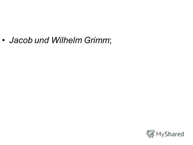 Jacob und Wilhelm Grimm;