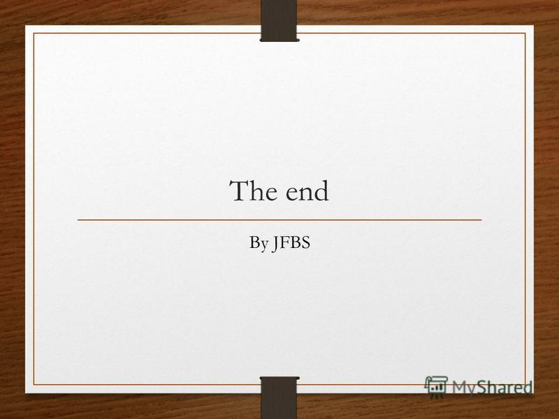 The end By JFBS