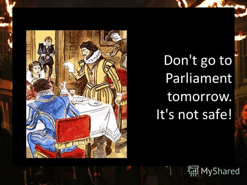 Don't go tо Parliamеnt tomorrow. It's not safе!
