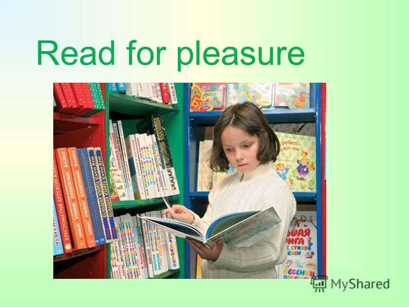 Read for pleasure