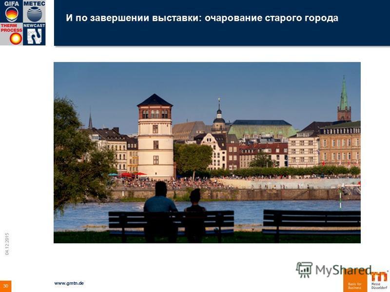 И по завершении выставки: очарование старого города 04.12.2015 www.gmtn.de 30