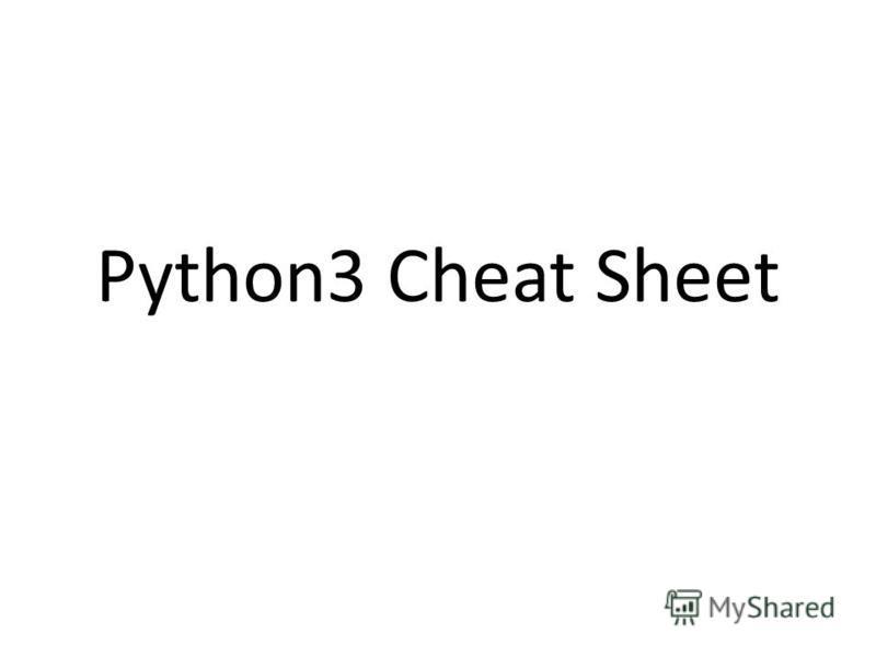Python3 Cheat Sheet
