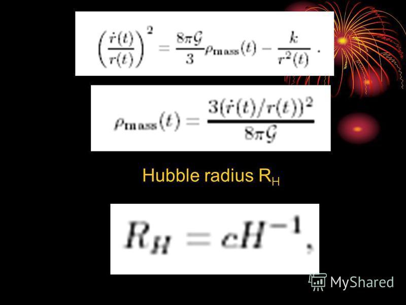 Hubble radius R H