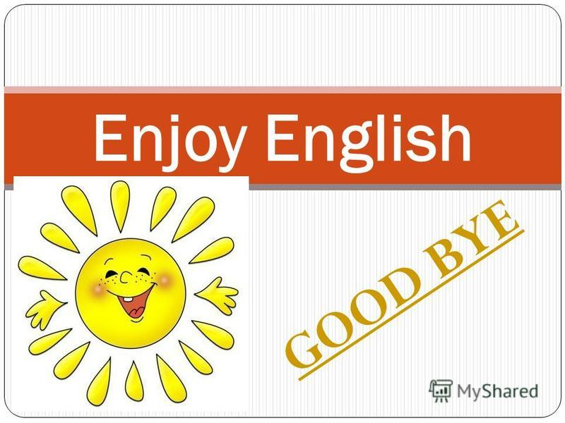 GOOD BYE Enjoy English