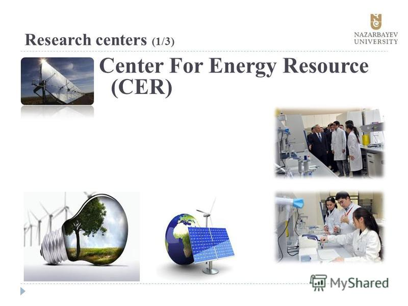 Research centers (1/3) Center For Energy Resource (CER)