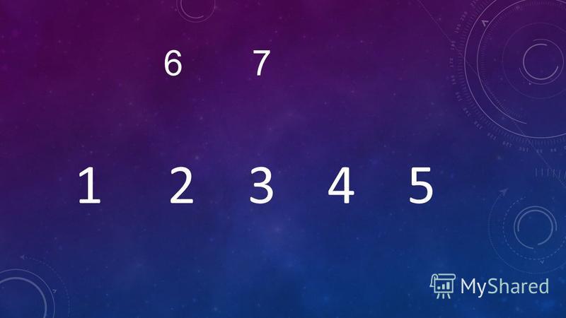 6 7 1 2 3 4 5