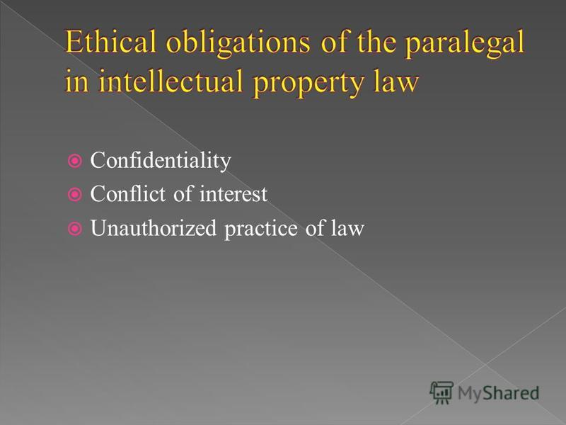 Confidentiality Conflict of interest Unauthorized practice of law