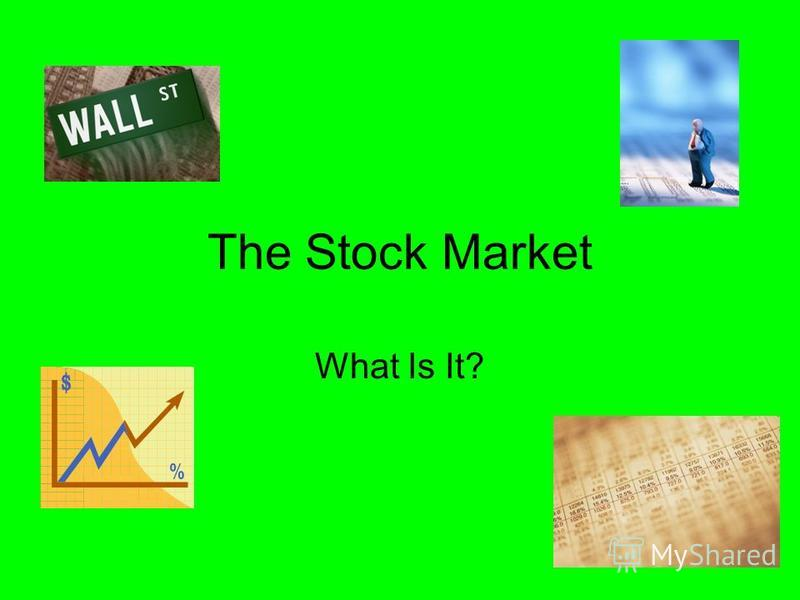 The Stock Market What Is It?