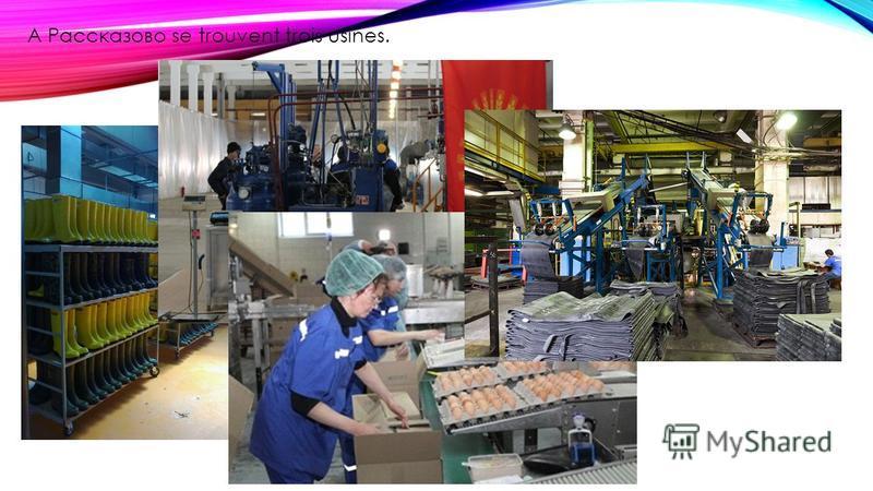 A Рассказово se trouvent trois usines.