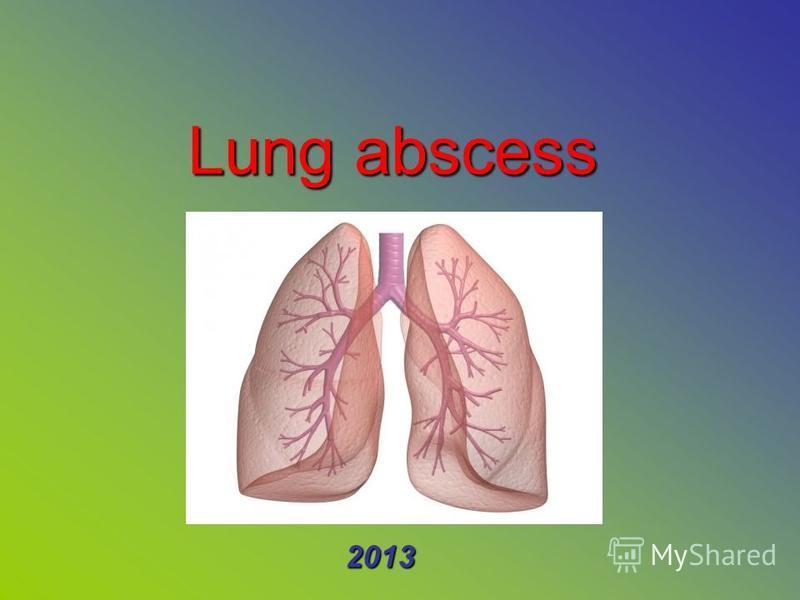 Lung abscess 2013