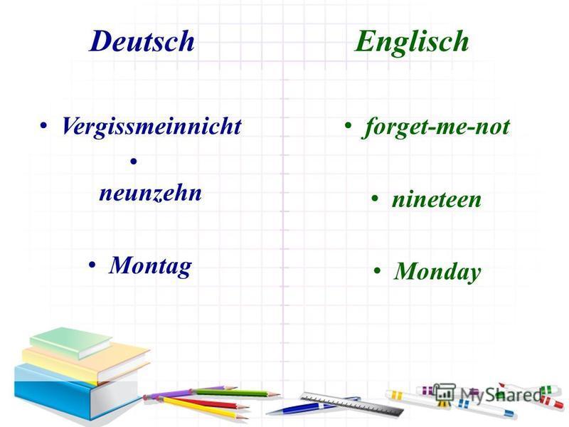 Deutsch Englisch Vergissmeinnicht neunzehn Montag forget-me-not nineteen Monday