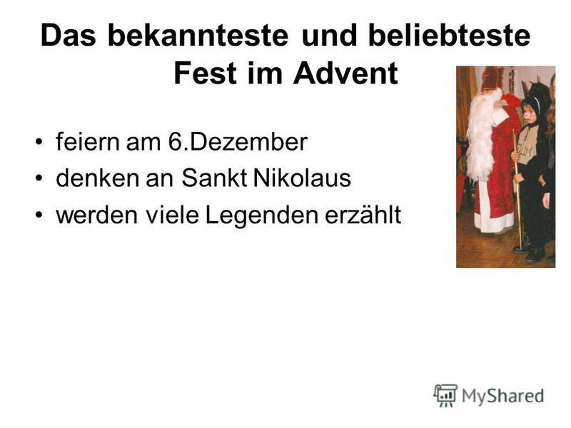 Das bekannteste und beliebteste Fest im Advent feiern am 6. Dezember denken an Sankt Nikolaus werden viele Legenden erzählt
