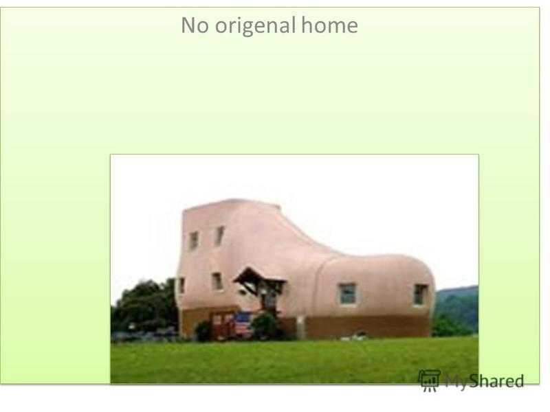No origenal home