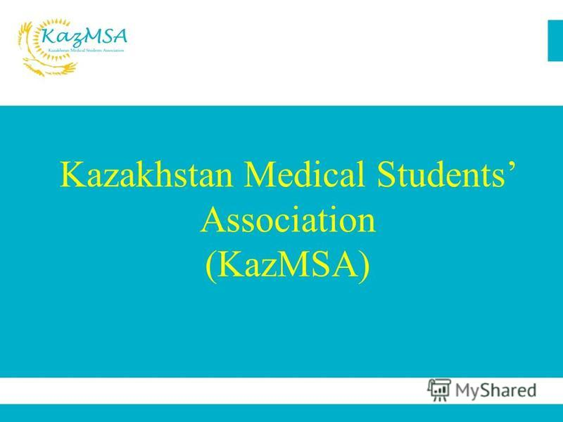 Kazakhstan Medical Students Association (KazMSA)