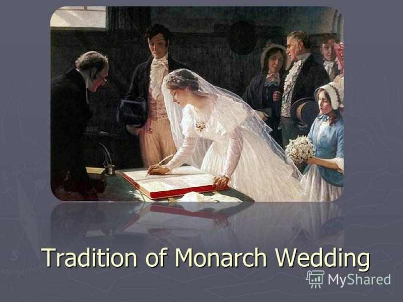 Tradition of Monarch Wedding