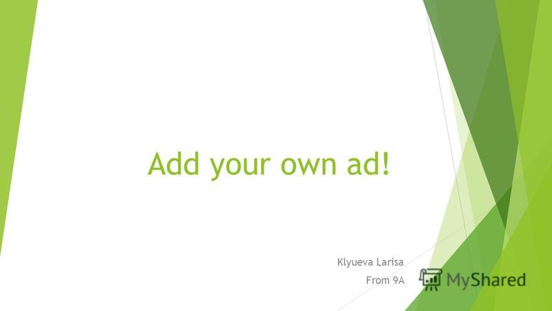 Add your own ad! Klyueva Larisa From 9A