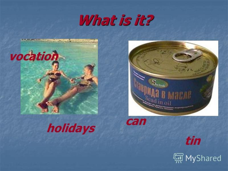 What is it? vocation holidays can tin