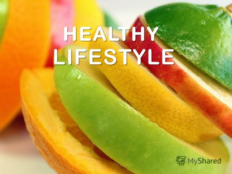 HEALTHY HEALTHY LIFESTYLE