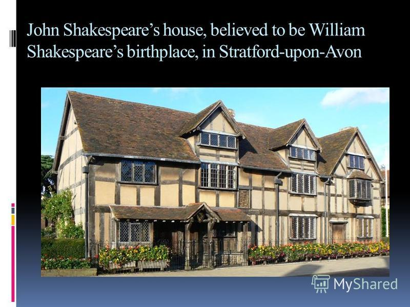 John Shakespeares house, believed to be William Shakespeares birthplace, in Stratford-upon-Avon
