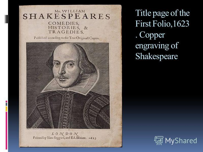 Title page of the First Folio,1623. Copper engraving of Shakespeare