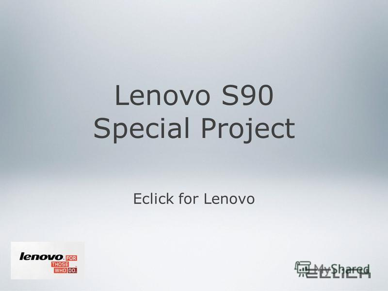 Lenovo S90 Special Project Eclick for Lenovo