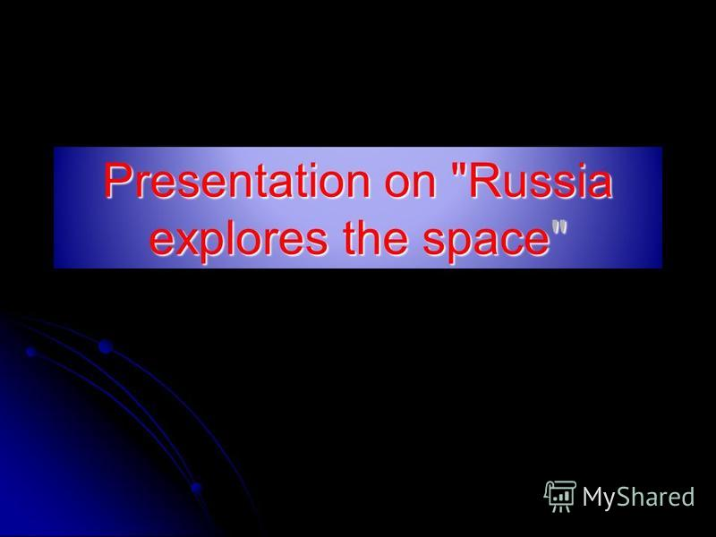 Presentation on Russia explores the space