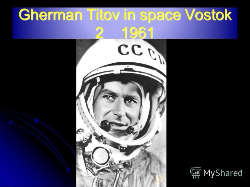 Gherman Titov in space Vostok 2 1961